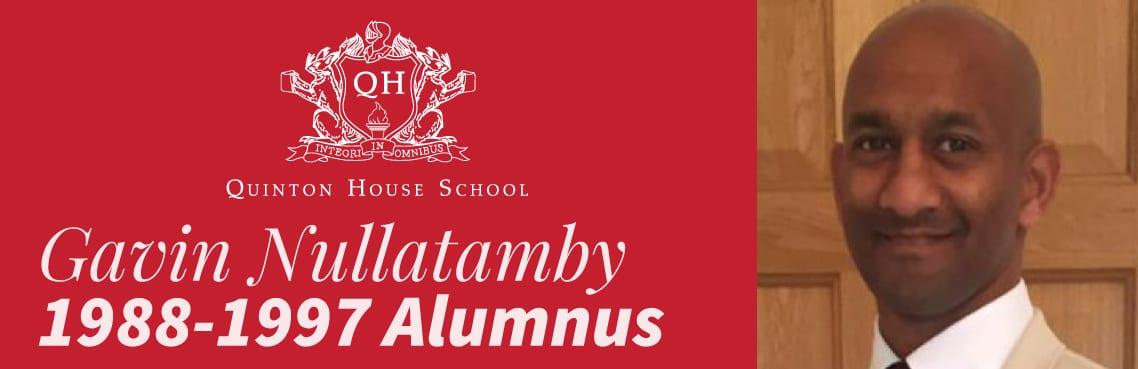 Gavin Nullatamby Quinton House Alumnus